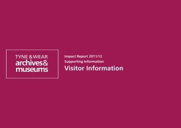Visitor Information 2011-12 (PDF, 871KB) - Tyne & Wear Museums