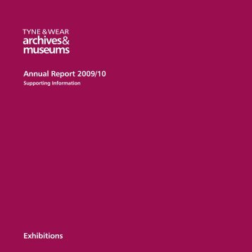 Annual Report 2009/10 Exhibitions - Tyne & Wear Museums