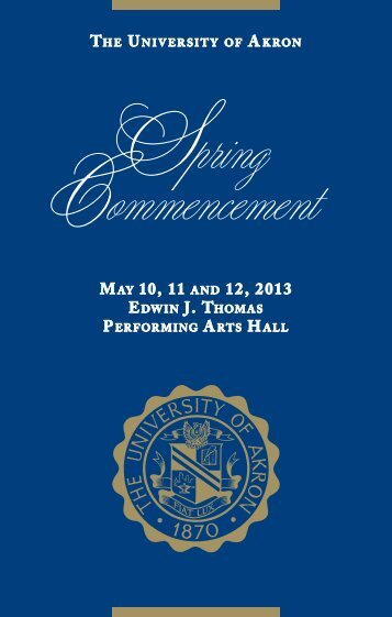 Spring 2013 Commencement Program - The University of Akron