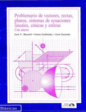 problemario de vectores, rectas, planos, sistemas de ecuaciones