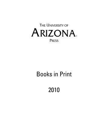 Books in Print 2010 - The University of Arizona Press