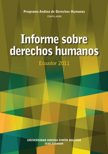Informe sobre derechos humanos, Ecuador 2011 - Universidad ...