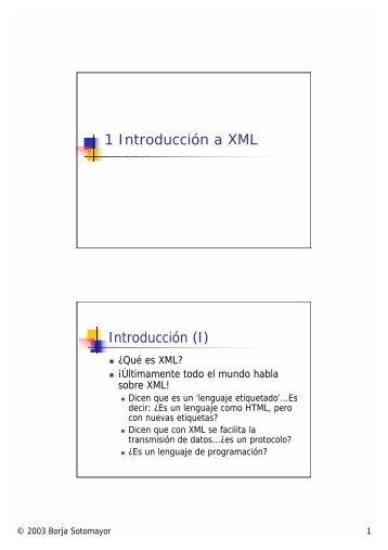1 Introducción a XML Introducción (I)