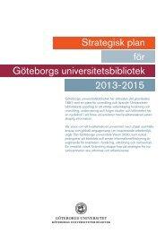 Göteborgs universitetsbibliotek 2013-2015 Strategisk plan för