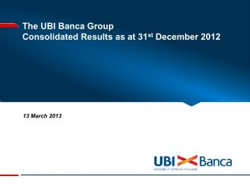 Consolidated Results as at 31st December 2012 - UBI Banca
