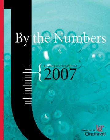 Report on Research 2007 By the Numbers University of Cincinnati