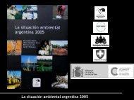 La situación ambiental argentina 2005 - Universidad Católica ...