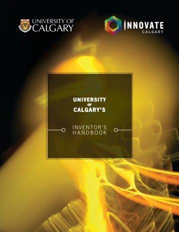 INVENTOR'S HANDBOOK CALGARY'S - University of Calgary