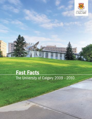 Fast Facts about the University of Calgary (PDF)