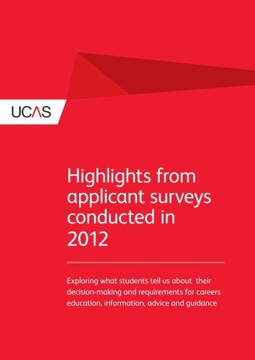 Highlights from applicant surveys conducted in 2012 - UCAS