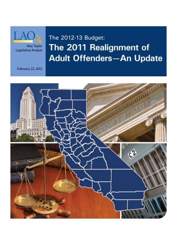The 2012-13 Budget: The 2011 Realignment of Adult Offenders—An ...