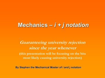 Mechanics – i + j notation - UCL
