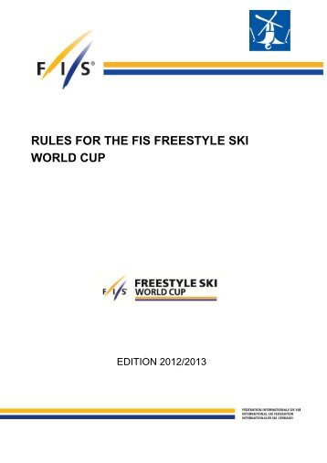 RULES FOR THE FIS FREESTYLE SKI WORLD CUP