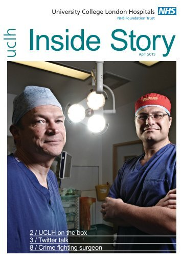 Inside Story - April 2013 - University College London Hospitals