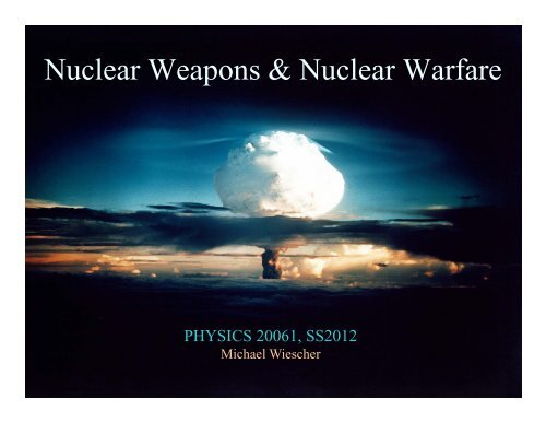 Nuclear Weapons & Nuclear Warfare - Institute for Structure and ...