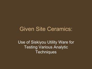 Given Site Ceramics: