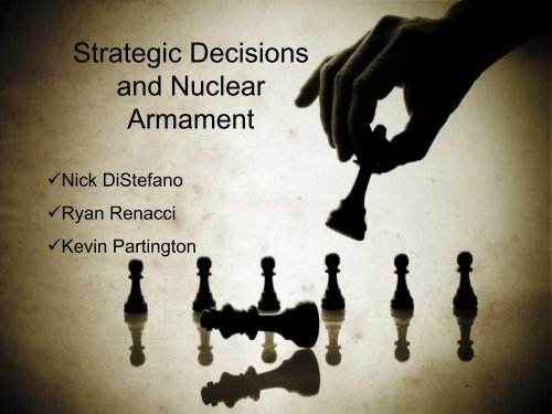Strategic Decisions and Nuclear Armament