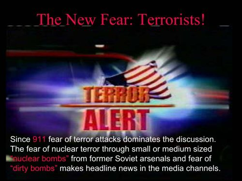 The New Fear: Terrorists! - Institute for Structure and Nuclear ...