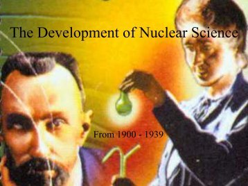 The Development of Nuclear Science