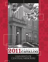 2011 Graduate School Catalog - University of Central Missouri