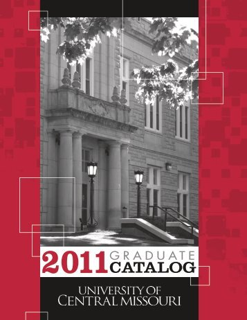 2011 Graduate School Catalog - University of Central Missouri