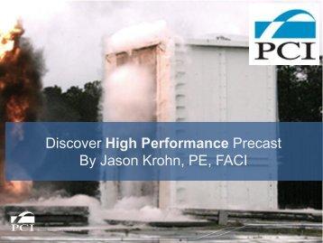 Discover High Performance Precast By Jason Krohn, PE, FACI