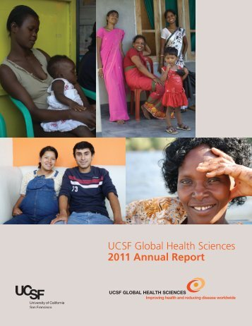 UCSF Global Health Sciences 2011 Annual Report - University of ...