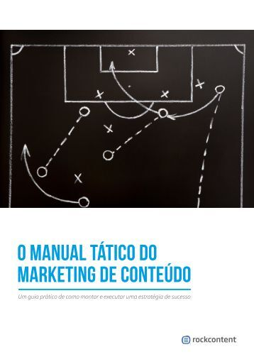 O Manual Tático do Marketing de Conteúdo