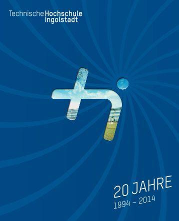 20 Jahre Technische Hochschule Ingolstadt