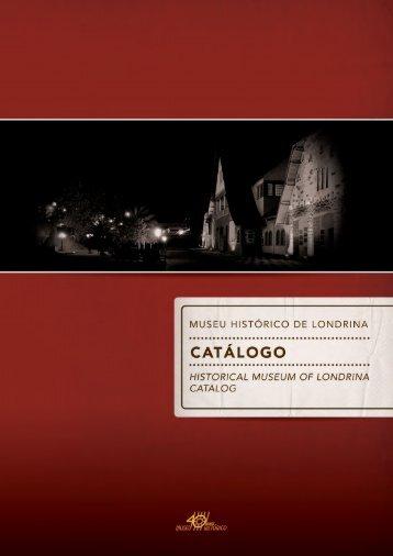 Catálogo Museu Histórico de Londrina 2010 - Universidade ...