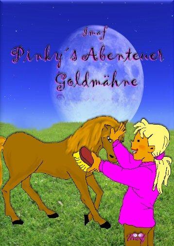 Pinky's Abenteuer ... Goldmähne