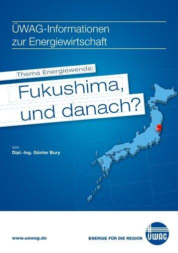 Fukushima, und danach? - ÜWAG