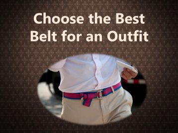 Choose the Best Belt for an Outfit