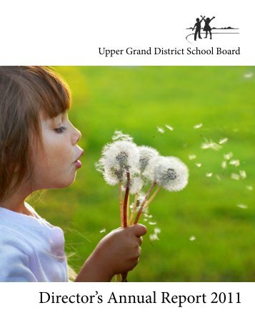 2011 Director's Annual Report - Upper Grand District School Board