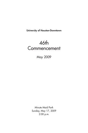 46th Commencement - the University of Houston-Downtown!