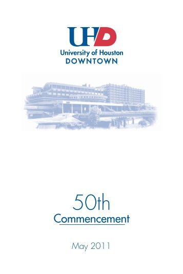 UHD 50th Commencement Program - the University of Houston ...