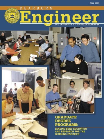 Dearborn Engineer, Fall 2005 - College of Engineering & Computer ...