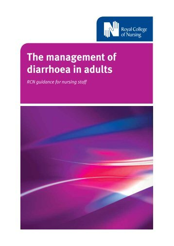 The management of diarrhoea in adults. RCN guidance for nursing ...