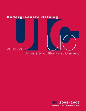 2005–2007 Undergraduate Catalog - University of Illinois at Chicago