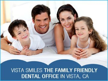 Dentist in Vista, CA Committed to Bringing More Smiles