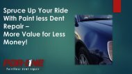 With Paint less Dent Repair – More Value for Less Money!