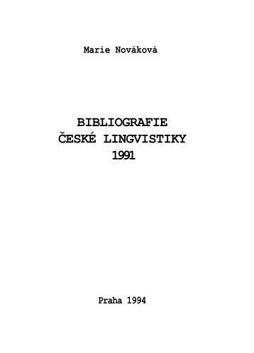 Marie Nováková BIBLIOGRAFIE ČESKÉ LINGVISTIKY 1991