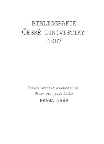 BIBLIOGRAFIE ĈESKÉ LINGVISTIKY 1987 - Ústav pro jazyk český