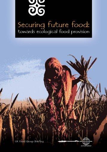 UKFG Briefing - Securing Future Food - UK Food Group