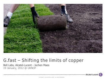 G.fast – Shifting the limits of copper - UK Network Operators' Forum