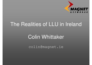The Realities of LLU in Ireland - UK Network Operators' Forum