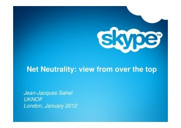 Net Neutrality: view from over the top - UK Network Operators' Forum