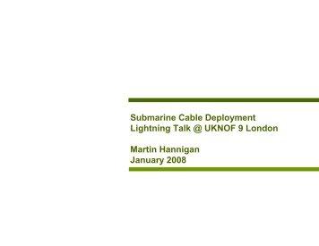 Submarine Cable Deployment Lightning Talk @ UKNOF 9 London ...