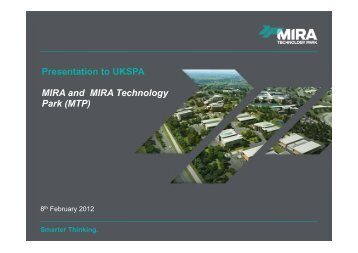 Presentation to UKSPA MIRA and MIRA Technology Park (MTP)