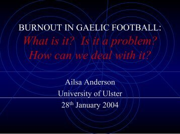 BURNOUT IN GAELIC FOOTBALL: What is it? Is it a ... - Ulster GAA